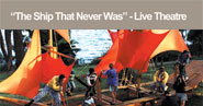 """The Ship That Never Was"" - Live Theatre"